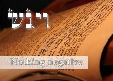 Parashat Vayigash – Get rid of the negativity in your life