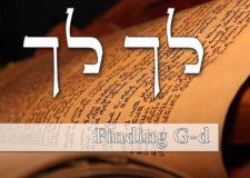 Parashat Lech Lecha – How Do I Know G-d Exists?