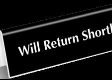 Returning Shortly