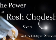 The power of Rosh Chodesh Sivan & the Holiday of Shavuot