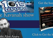 Is Moshiach really coming soon?? – The Kavanah Show on 101.9 ChaiFm