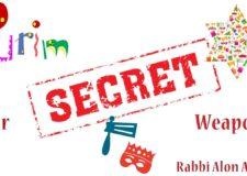 Purim – Our secret weapon