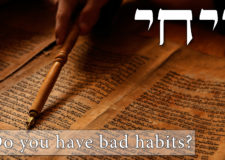 Parashat Vayechi – Do you have bad habits?