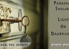 Parashat Shemot – Light or Darkness?
