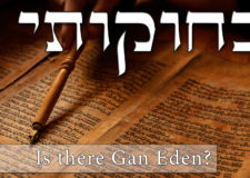 Parashat Bechukotai – Where is Gan Eden?